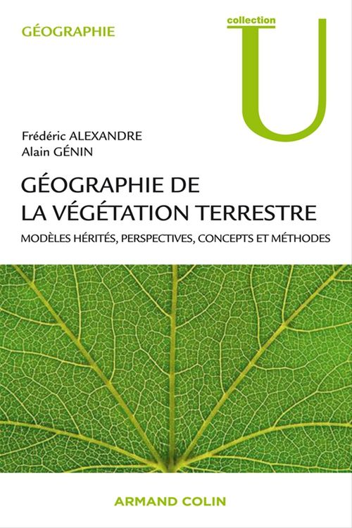 Géographie de la végétation terrestre ; modèles hérités, perspectives, concepts et méthodes