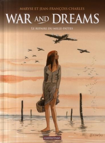War and dreams t.3 ; le repaire du mille-pattes