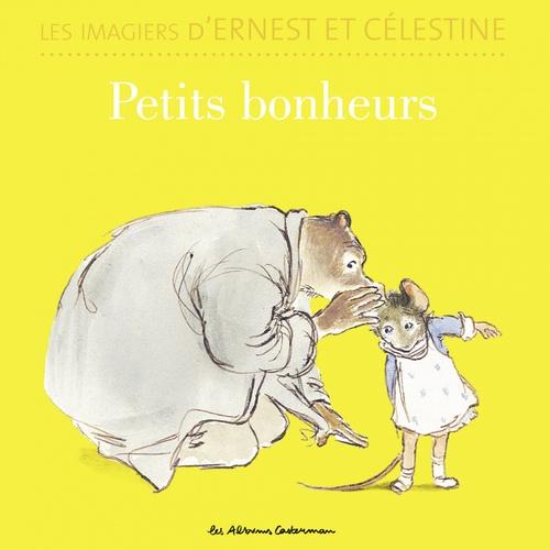 Les imagiers d´Ernest et Célestine - Petits bonheurs