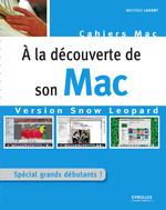 Vente Livre Numérique : À la découverte de son Mac - Version Snow Leopard  - Mathieu Lavant