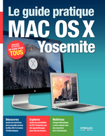 Vente Livre Numérique : Le guide pratique Mac OS X Yosemite  - Fabrice Neuman - José Roda - Nicolas Forgeard-Grignon