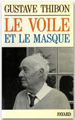 Le Voile et le masque  - Gustave Thibon