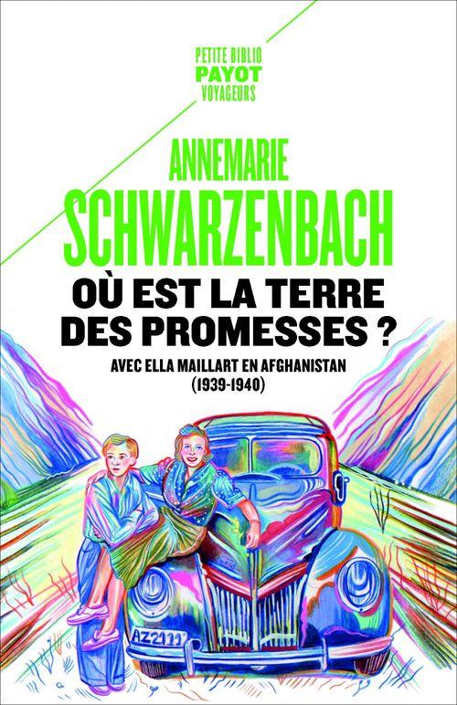 Où est la terre des promesses ?  - Annemarie SCHWARZENBACH  - Annema Schwarzenbach
