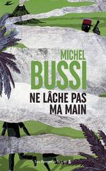 Vente Livre Numérique : Ne lâche pas ma main  - Michel Bussi