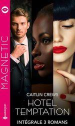 Vente Livre Numérique : Hotel Temptation  - Caitlin Crews