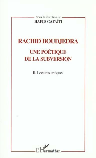 Rachid boudjedra, une poétique de la subversion t.2 ; lectures critiques