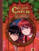 Les Carnets de Cerise et Valentin  - Aurelie Neyret - Joris Chamblain