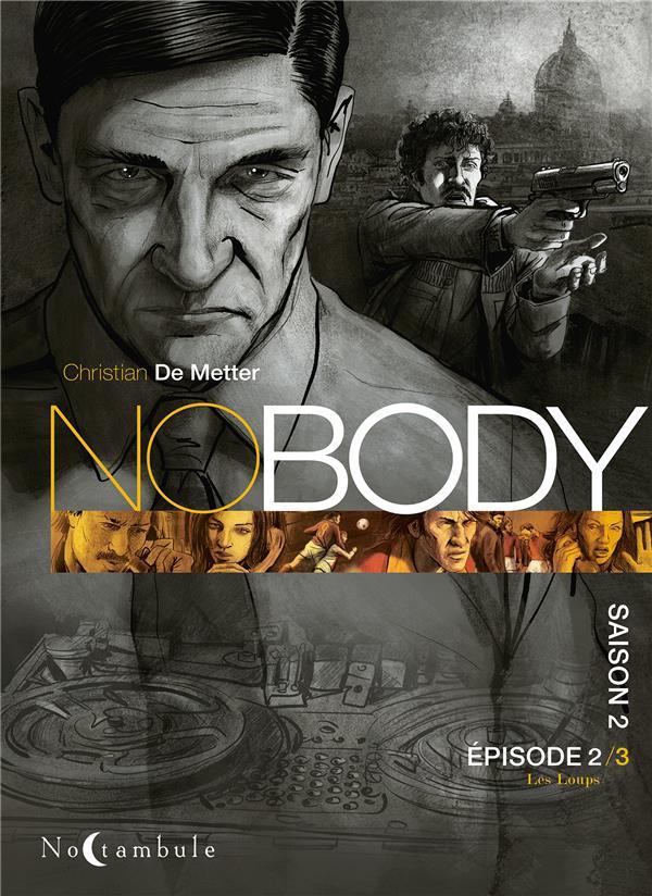 Nobody - t02 - nobody saison 2 episode 2 - les loups