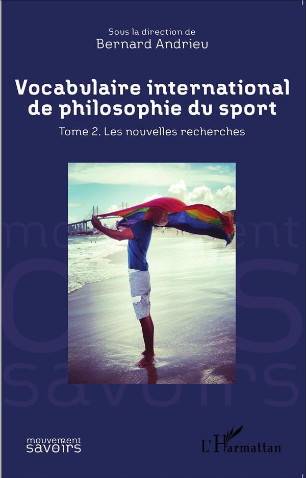 Vocabulaire international de philosophie du sport t.2 ; les nouvelles recherches
