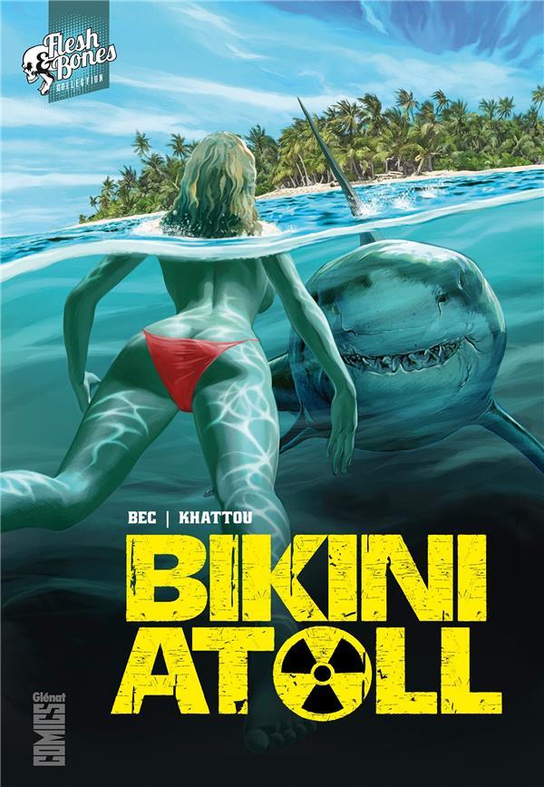 BIKINI ATOLL - TOME 01 BEC/KHATTOU