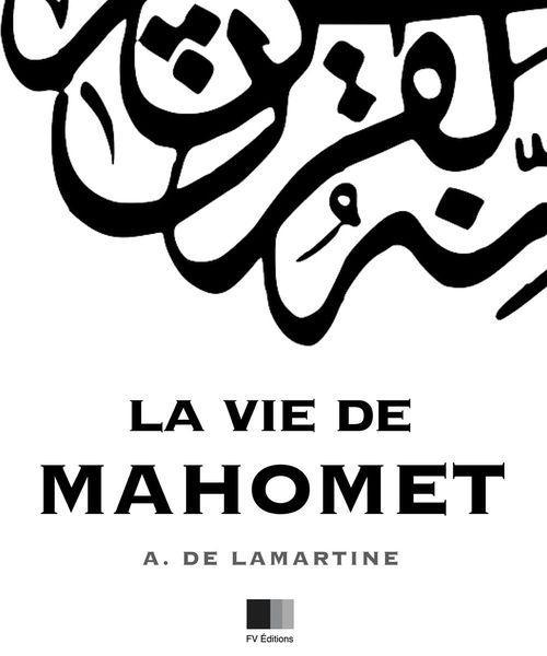 La Vie de Mahomet  - Alphonse de Lamartine