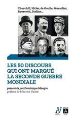 Les 50 discours qui ont marqué la Seconde Guerre mondiale  - Dominique Mongin