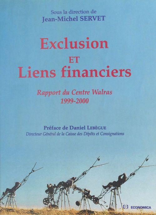 Exclusion et liens financiers ; rapport 1999