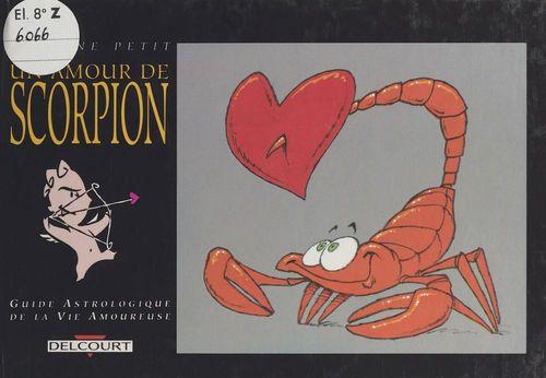 Un amour de scorpion (23 octobre - 21 novem