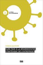 Faire face à la désorientation stratégique des entreprises  - Thomas Gauthier