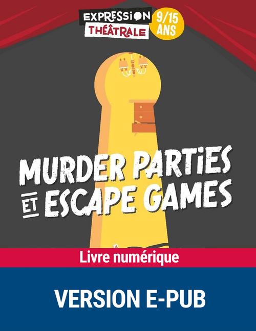 Murder parties et escape games ; 9/13 ans