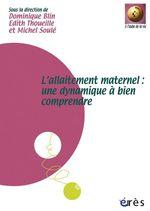 Vente EBooks : L'allaitement maternel : une dynamique à bien comprendre  - Michel SOULE - Édith THOUEILLE - Dominique BLIN