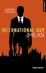 Vente Livre Numérique : International Guy - tome 4 Milan -Extrait offert-  - Audrey Carlan
