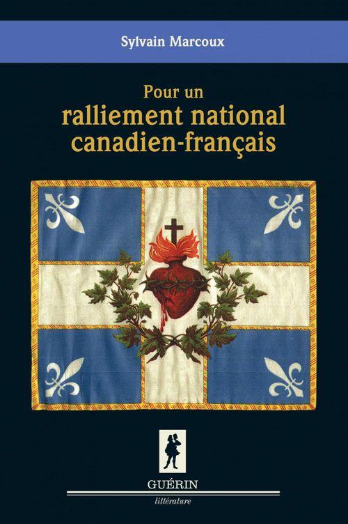 Pour un ralliement national canadien-français