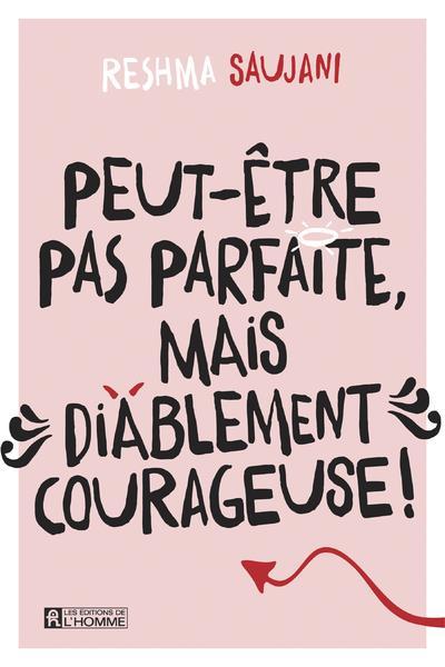 Peut-être pas parfaite mais diablement courageuse !