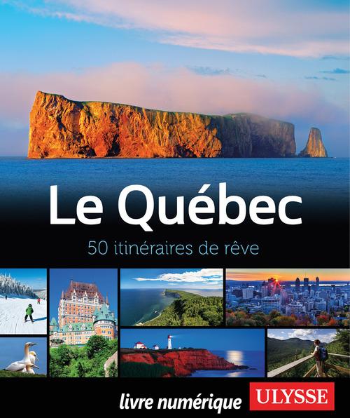 Le Québec ; 50 itinéraires de rêve