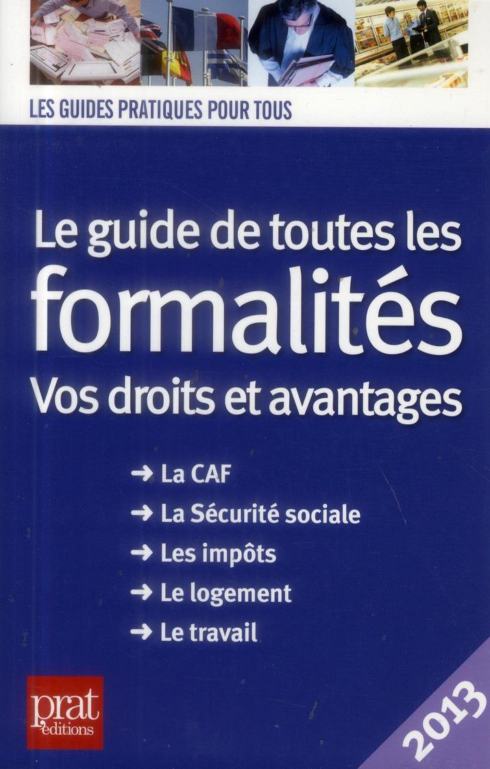 Le Guide De Toutes Les Formalites ; Vos Droits Et Vos Avantages