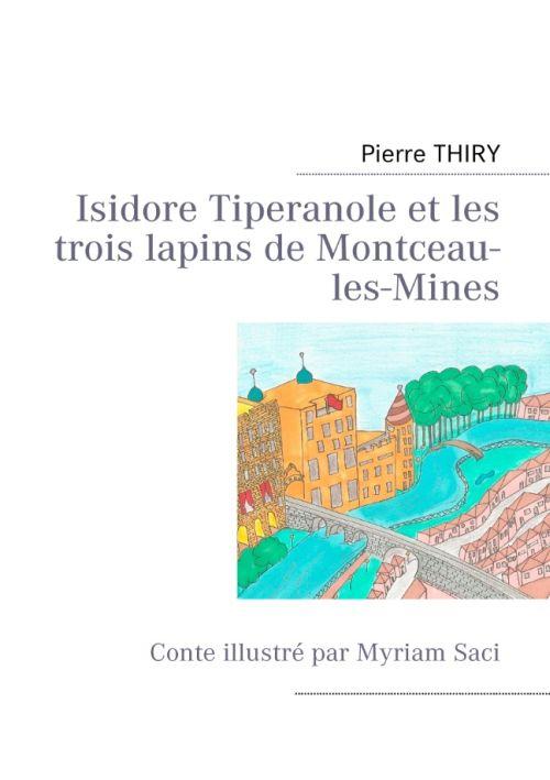 Isidore tiperanole et les trois lapins de montceau les mines