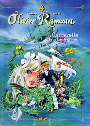 Olivier Rameau t.4 ; la caravelle de n'importe où