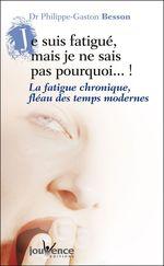 Vente Livre Numérique : Je suis fatigué, mais je ne sais pas pourquoi (nouvelle édition)  - Philippe-Gaston Besson