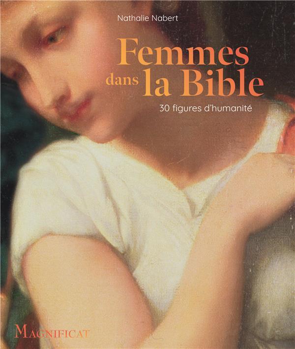 Femmes dans la bible ; 30 figures d'humanité