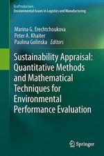 Sustainability Appraisal: Quantitative Methods and Mathematical Techniques for Environmental Performance Evaluation  - Marina G Erechtchoukova - Peter A Khaiter - Paulina Golinska