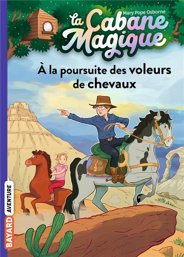 La cabane magique t.13 ; à la poursuite des voleurs de chevaux