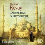 Vente AudioBook : L'autre rive du Bosphore  - Theresa Révay