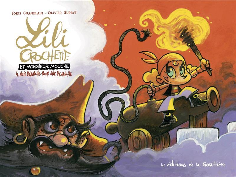 Lili Crochette et Monsieur Mouche t.4 ; nuit blanche pour une revanche