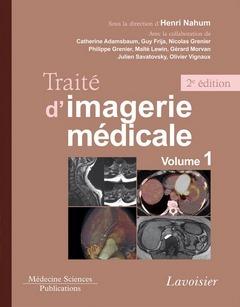 Traité d'imagerie médicale t.1 moëlle et encéphale, thorax, coeur et vaisseaux, abdomen (2e édition)