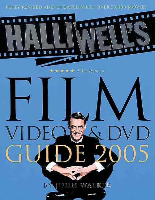 Halliwell's Film, Video and DVD Guide 2005 ; 20th Edition, Revised and Updated