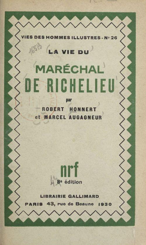 La vie du maréchal de Richelieu