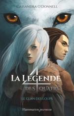 Vente Livre Numérique : La légende des quatre (Tome 1) - Le clan des loups  - Cassandra O'Donnell