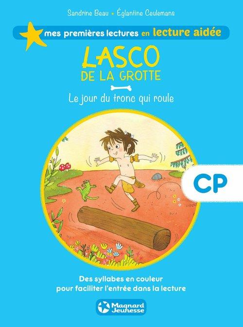 Mes premières lectures en lecture aidée ; Lasco de la grotte T.5 ; le jour du tronc qui roule