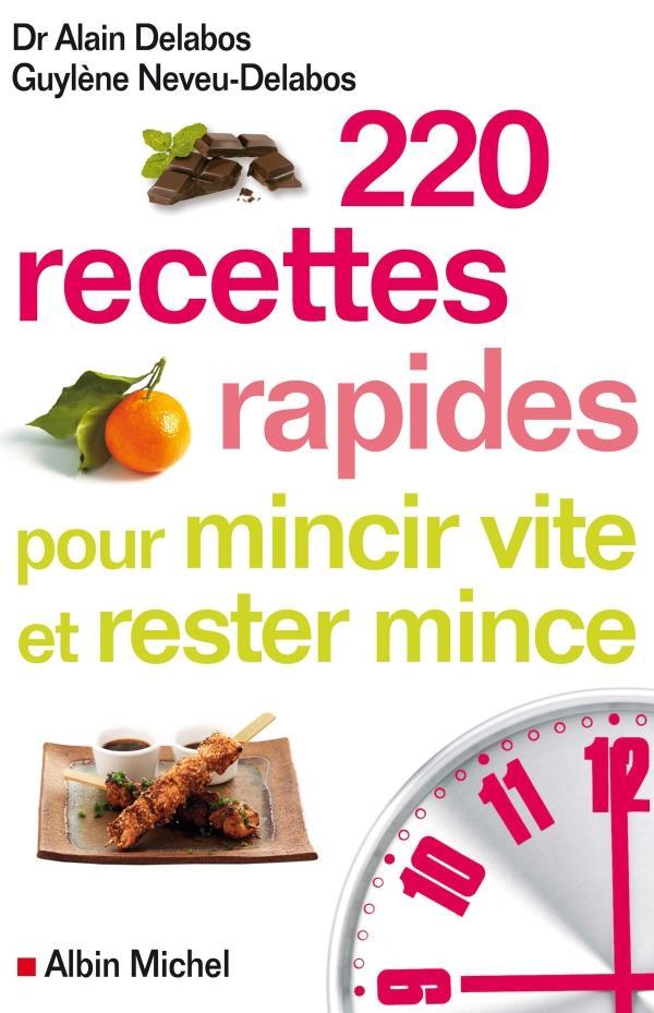 220 Recettes Rapides Pour Mincir Vite Et Rester Mince
