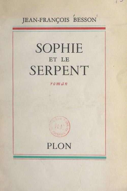 Sophie et le serpent  - Jean-François Besson
