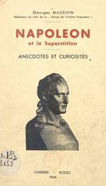 Napoléon et la superstition  - Georges Mauguin