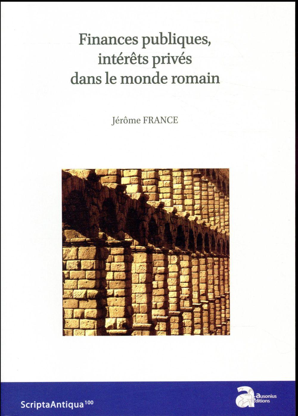 Finances publiques, intérêts privés dans le monde romain
