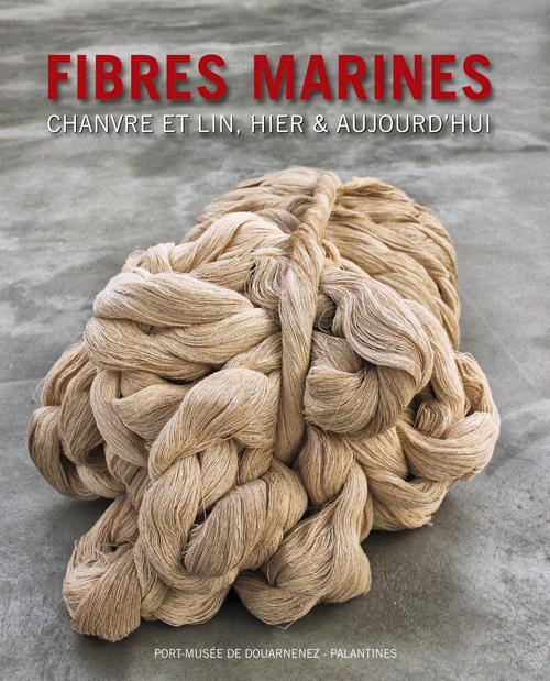 Fibres marines : chanvre, lin, hier et aujoud'hui