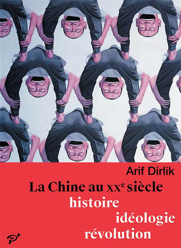 La Chine au XXe siècle. histoire, idéologie, révolution