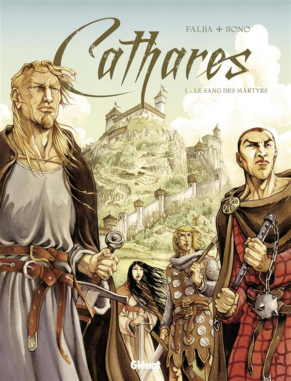 Cathares t.1 ; le sang des martyrs
