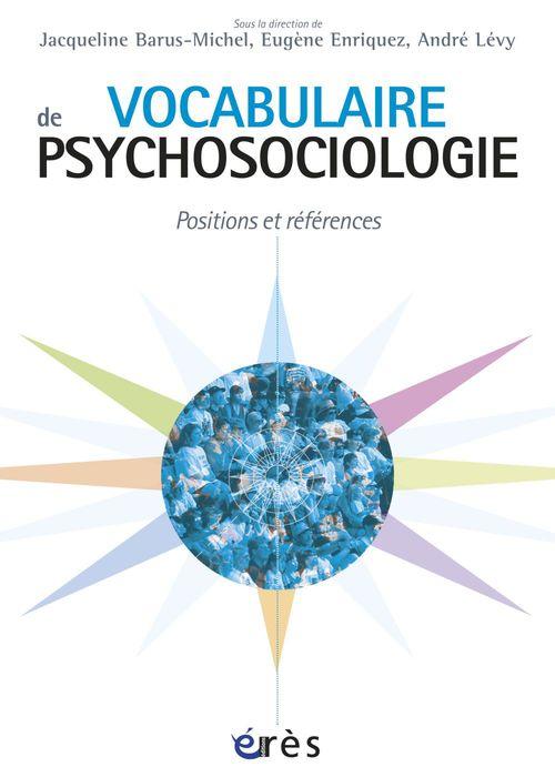 Vocabulaire de psychosociologie ; positions et références