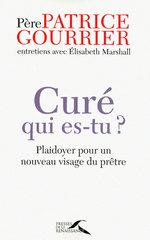 Vente EBooks : Curé, qui es-tu ?  - Patrice GOURRIER