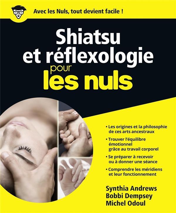 Shiatsu Et Reflexologie Pour Les Nuls