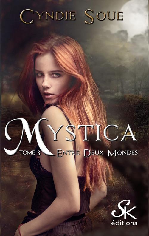 Mystica t.3 ; entre deux mondes